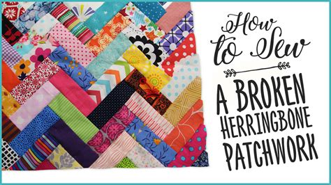 sew  broken herringbone patchwork quilt sewing