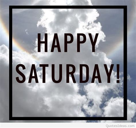 It S Saturday Images It S Saturday Happy Saturday Quotes Sayings Pics Hd