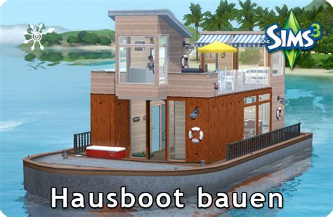 Hausboot Selber Bauen Bauplan by Sims 3 Tutorial Hausboot Selber Bauen