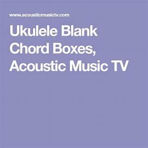 Ukulele Blank Chord Boxes  Acoustic Music Tv