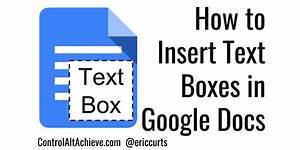 control alt achieve how to insert text boxes in google docs With how to add a textbox in google docs