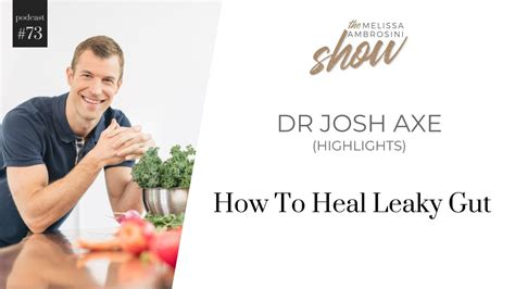 heal leaky gut  dr josh axe highlights