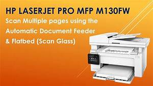 hp laserjet pro mfp m130fw scan multiple pages using the With automatic document feeder scanner hp