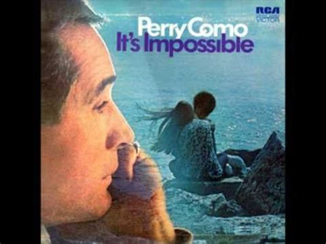 perry como number one hits quot it s impossible quot one of the later hits in the long
