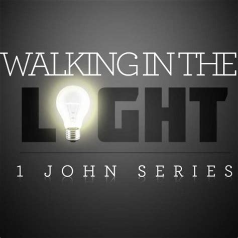 walking in the light walking in the light page 2 lake cities church of