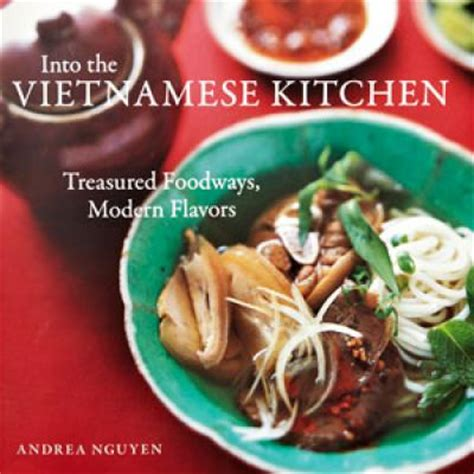 Into The Vietnamese Kitchen  The Best Asian Cookbooks. How To Make Simple Kitchen Cabinets. Red Gloss Kitchen Cabinets. Kitchen Cabinet Miami. Roller Shutter Doors Kitchen Cabinets. Gel Stains For Kitchen Cabinets. Using Kitchen Cabinets In Bathroom. Cabinet Colors For Kitchen. Mismatched Kitchen Cabinets