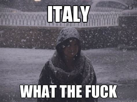 Italy What The Fuck Study Abroad In Rome Quickmeme