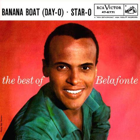 Banana Boat Harry Belafonte Lyrics by Harry Belafonte Bananna Boat Song Mp3