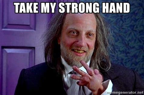 Take My Strong Hand Meme - take my strong hand strong hand hanson meme generator