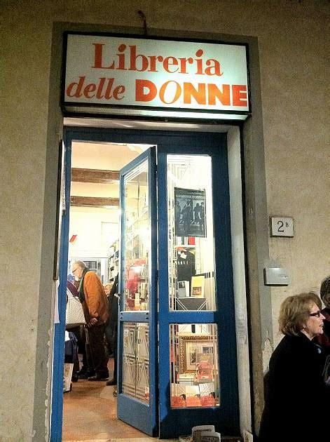 Libreria Delle Donne Di by Libreria Delle Donne Firenze Eventi