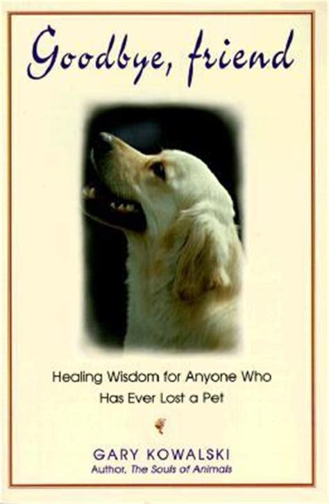 goodbye friend healing wisdom