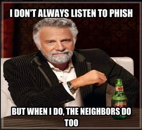 Phish Memes - 11 best images about phish stuff on pinterest leslie speaker sweet and signs