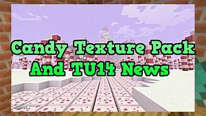 Minecraft Xbox 360 PS3 Candy Texture Pack And TU14