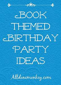 Book-Themed Birthday Party Ideas and Giveaway! - All Done ...