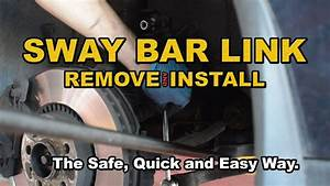 How To Remove And Install A Sway Bar Link Front End Noise    Clunk