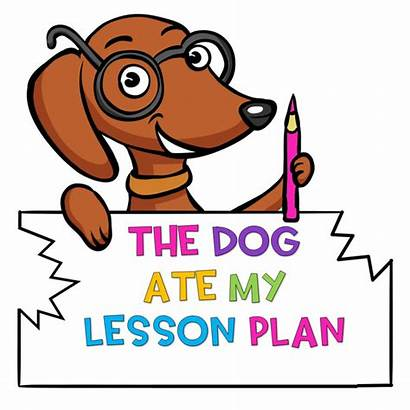 Lesson Plan Dog Ate Classroom Chill Zone