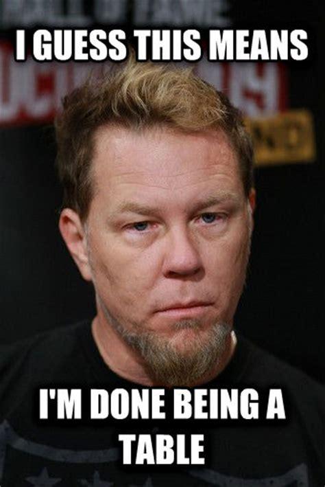 James Hetfield Meme - livememe com pensive james hetfield