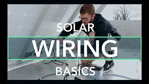 Solar Wiring Basics For An Off Grid Rv