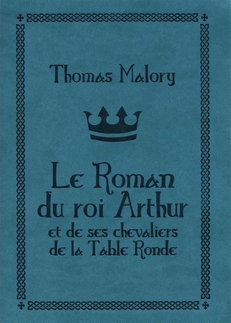 le du roi arthur et de ses chevaliers de la table ronde int 233 grale livraddict