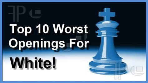 best chess openings top 10 worst chess openings for white in history chess statistics for beginners youtube