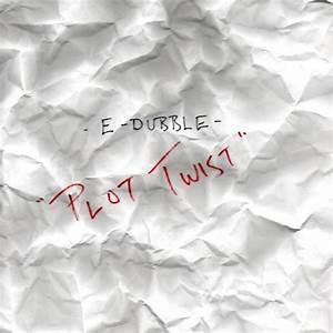 e-dubble - Plot Twist | Stream [New Song] | DJBooth