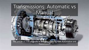 Transmissions  Manual Vs Automatic  Brought To You By Aaa