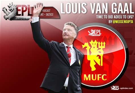 To Bid Adieu Time To Bid Adieu To Gaal Epl Index Unofficial