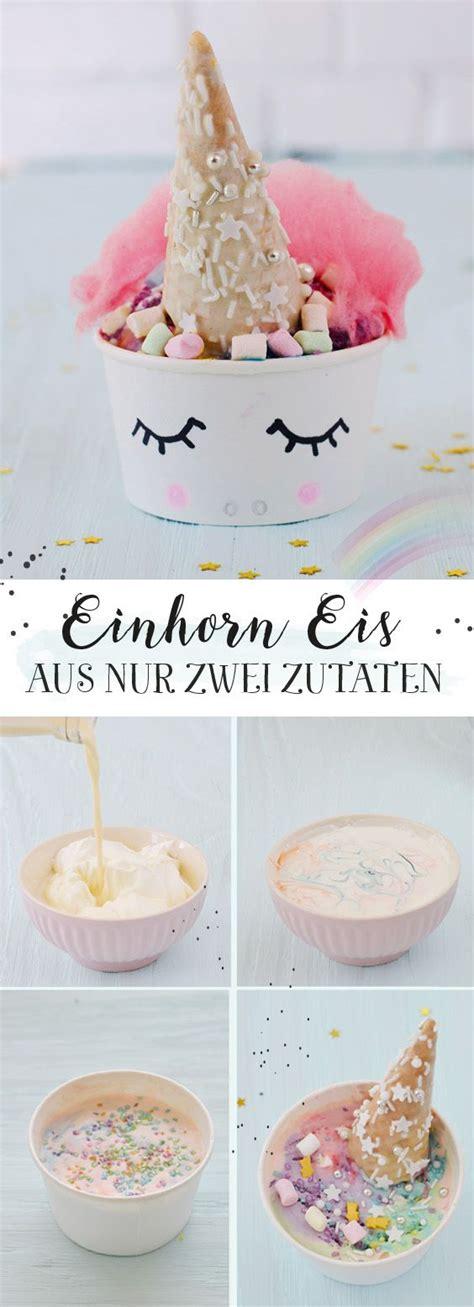 Einfaches Rezept Fuer Regenbogen Eis by Leckeres Einhorn Eis Selber Machen Deko