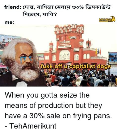 Memes Of Production - 25 best memes about the means of production the means of production memes