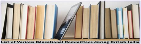 List of Various Educational Committees during British India
