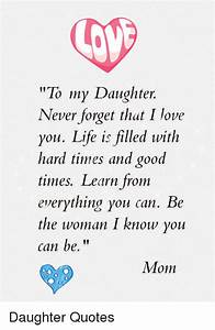GV to My Daughter Never Forget That I Love You Life Is ...