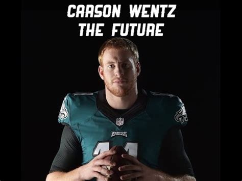 carson wentz  future   philadelphia youtube
