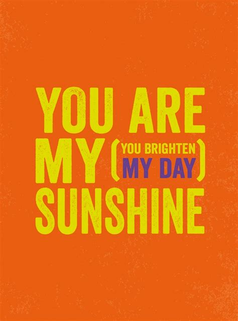 You Brighten Up My Day Quotes