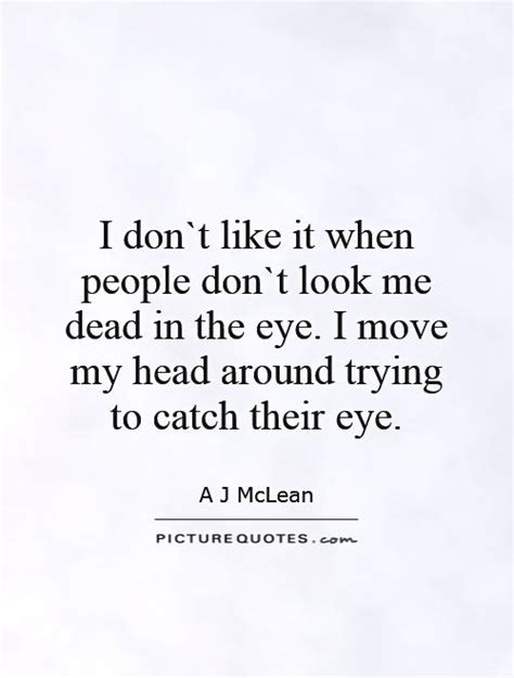 Look Me Through My Eyes Quotes