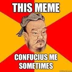 Confucius Says Meme - say shirt confucius says confucius says sayings funny confucius quotes quotes pinterest