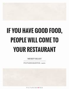 If you have goo... Restaurant Dining Quotes