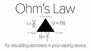 Ohm U0026 39 S Law Tutorial   Vape Safety