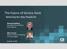 The Future of the Service Desk Behaving the Way Your