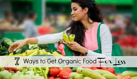 7 Ways To Get Organic Food For Less Happiness Matters