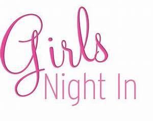 Movies, Music and More: Girls Night In