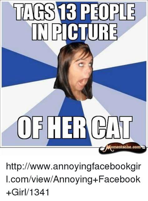 Annoyed Girl Meme - tags 13 people in picture of her cat emestache com httpwwwannoyingfacebookgirlcomviewannoying