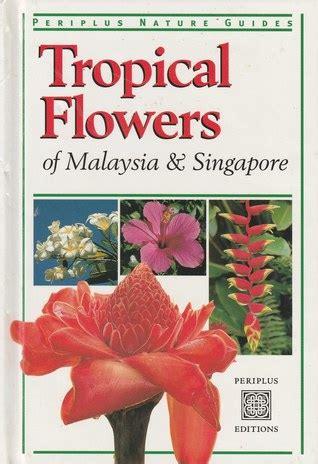 tropical flowers  malaysia  singapore  william warren