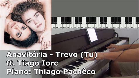Trevo (tu) Ft. Tiago Iorc (piano