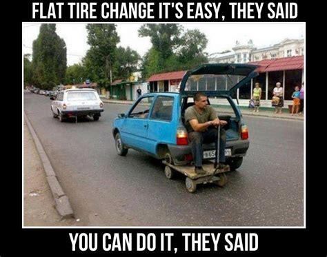 Tire Meme - flat tire change meme