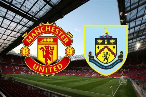 Manchester United V Burnley Preview - Correct Score Tips
