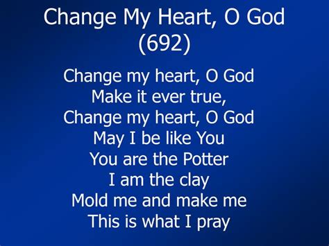 Change My Heart Oh God Quotes