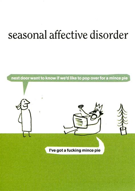 seasonal affective disorder ls uk rude card modern toss pop for a mince