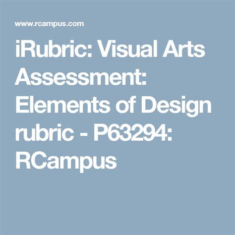 irubric visual arts assessment elements  design rubric