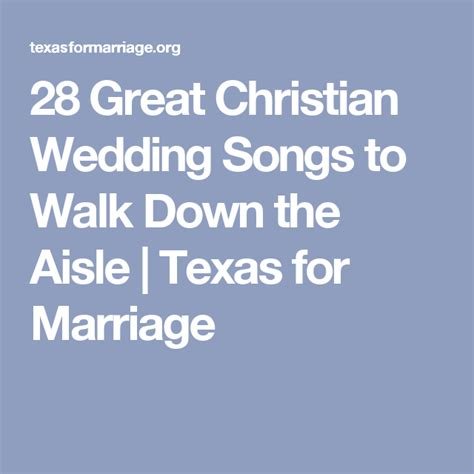 This one may be unknown to many of us but it's so. 28 Great Christian Wedding Songs to Walk Down the Aisle | Texas for Marriage | Christian wedding ...