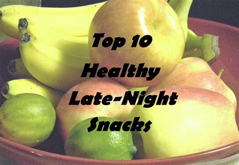 Top 10 Healthy Late-night Snacks